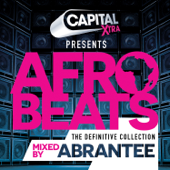 Capital Xtra Presents Afrobeats: The Definitive Collection - Mixed By Abrantee