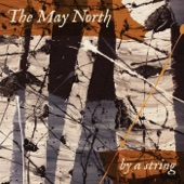 The May North - Tired, Hungry, And Broke