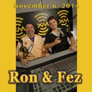 Ron & Fez, Dave Smith, Mike Recine, Nate Bargatze, And Jeffrey Gurian, November 6, 2014