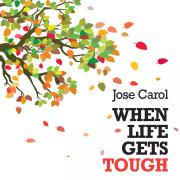 When Life Get Tough - Jose Carol - Jose Carol