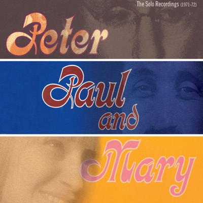 The Solo Recordings (1971-1972) - Peter Paul and Mary