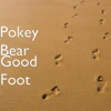 Good Foot - Pokey Bear