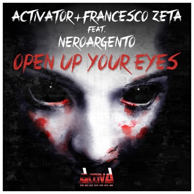 Open Up Your Eyes (feat. NeroArgento) - Single - Activator
