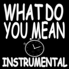 What Do You Mean (Instrumental)