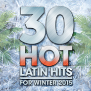 30 Hot Latin Hits for Winter 2015 - Various Artists - Various Artists