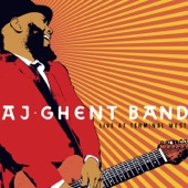 AJ Ghent Band - Can't Be Your Dog