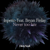 Inpetto - Never Too Late (feat. Bryan Finlay) [Jerk & Bastard Remix] ilustración