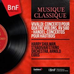 Vivaldi: Concerto pour quatre violons, RV 580 - Handel: Concertos pour hautbois (Mono Version)