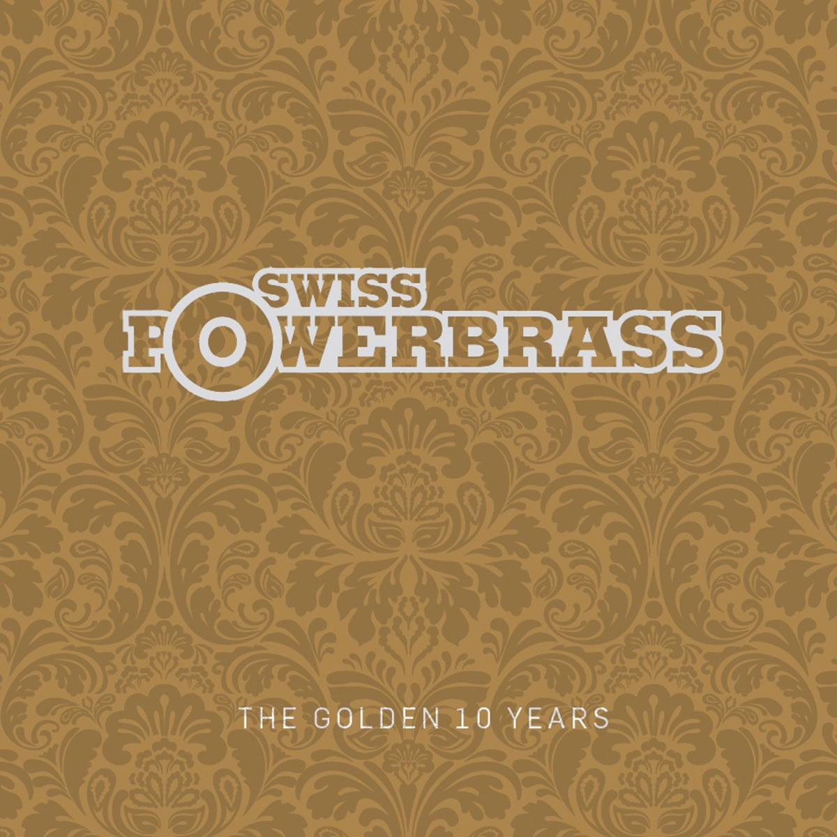 The Golden 10 Years Swiss Powerbrass CD cover