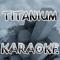 The Official (Karaoke) - Titanium