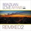 Brazilian Love Affair, Vol. 2 (Remixed)