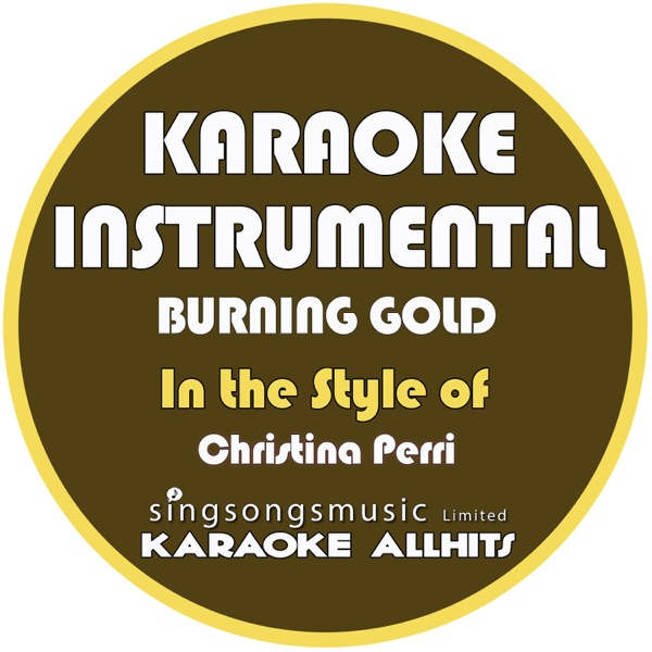 Burning Gold (In the Style of Christina Perri) [Karaoke Instrumental Version] - Single