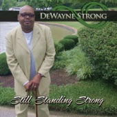 DeWayne Strong - Help Me to Bear My Burdens