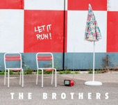 The Brothers - Let It Run