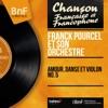 Amour, danse et violon No. 5 (Mono Version), Franck Pourcel and His Orchestra