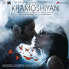 Khamoshiyan     songs