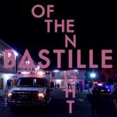 Bastille - Of The Night