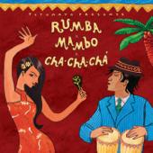 Putumayo Presents Rumba Mambo Cha Cha Cha