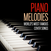 Piano Melodies - World's Most Famous Cover Songs