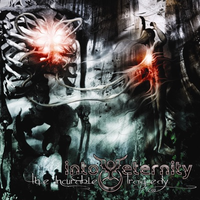 The Incurable Tragedy - Into Eternity