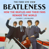 Candy Leonard - Beatleness: How the Beatles and Their Fans Remade the World (Unabridged)  artwork