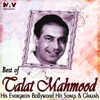 Talat Mahmood - Best of Talat Mehmood His Evergreen Bollywood Hit Hindi Songs and Ghazals artwork