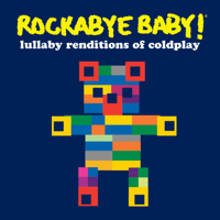 Rockabye Baby! - Lullaby Renditions of Coldplay artwork