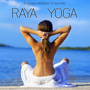 Raya Yoga - Balinese Meditation Ensemble - Balinese Meditation Ensemble