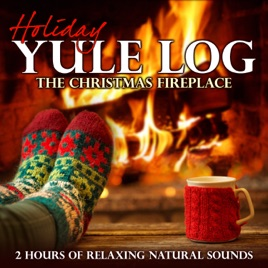 Holiday Yule Log: The Christmas Fireplace (2 Hours of