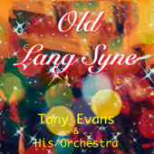 Old Lang Syne (Celebrations)-Tony Evans & His Orchestra
