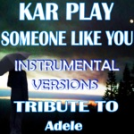 Someone Like You (Instrumental Versions: Tribute to Adele) - Single