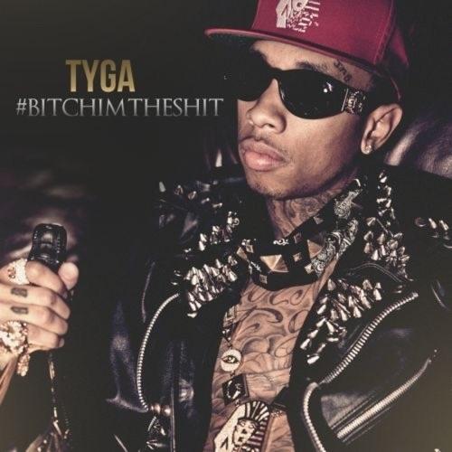 Tyga - #BitchImTheShit