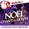 Multi-interprètes - Noël chants et gospel - Les plus beaux chants sacrés de Noël illustration