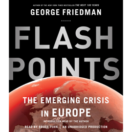 Flashpoints: The Emerging Crisis in Europe (Unabridged) audiobook
