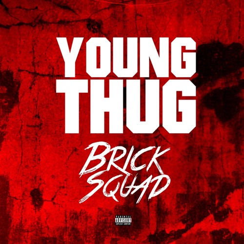 Young Thug - Brick Squad