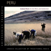 Peru: Andean Music of Life, Work, and Celebration (UNESCO Collection from Smithsonian Folkways)