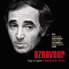 Sings In English: Greatest Hits - Charles Aznavour