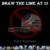 Brad Bordessa - Draw the Line At 13