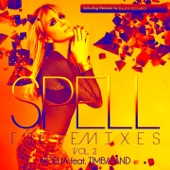 Spell, Vol. 2 (The Remixes) [feat. Timbaland] - Single