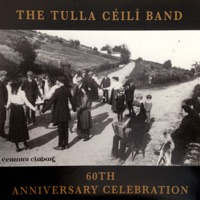 60th Anniversary Celebration by The Tulla Ceili Band on Apple Music