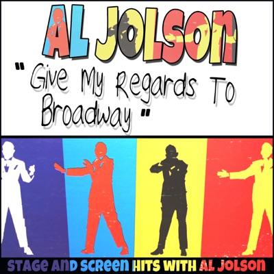 Al Jolson: Give My Regards To Broadway - Al Jolson