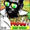 Watch Me Now - Single