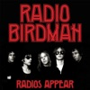 Radios Appear Deluxe (Black Version), Radio Birdman