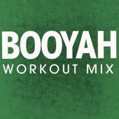 Booyah (Workout Mix)