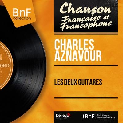 Les deux guitares (feat. Paul Mauriat et son orchestre) [Mono Version] - EP - Charles Aznavour