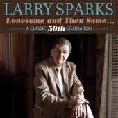 Larry Sparks - Dim Lights, Thick Smoke