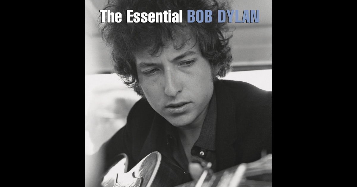 The Essential Bob Dylan (Revised Edition) by Bob Dylan on ...