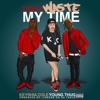 Don t Waste My Time feat Young Thug Single