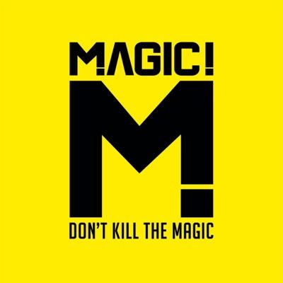 Don't Kill the Magic(Japan Version) - Magic!