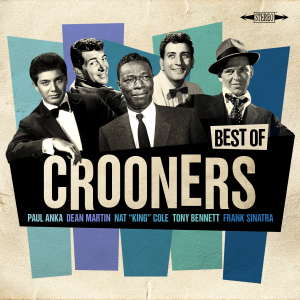 Various Artists - Best of Crooners - Sinatra, Nat King Cole, Martin, Anka, Bennett